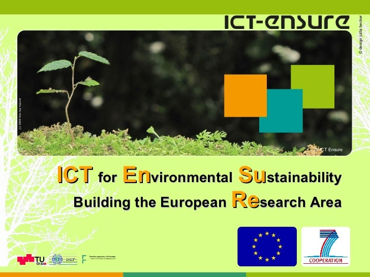 ICT   for   En vironmental   Su stainability Building the European  Re search   Area © ICT Ensure