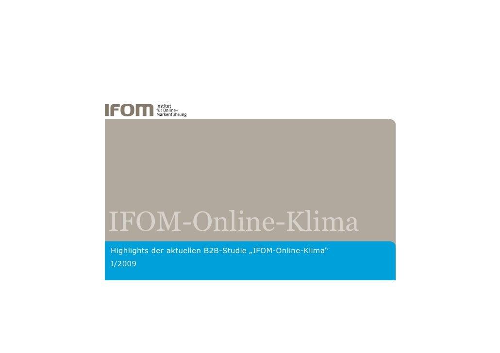 """IFOM-Online-Klima Highlights der aktuellen B2B-Studie """"IFOM-Online-Klima"""" I/2009"""
