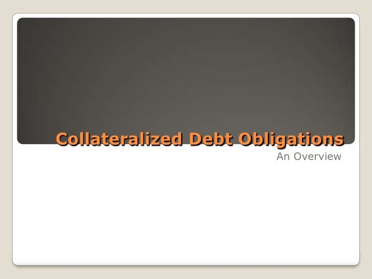 Collateralized Debt Obligations<br />An Overview<br />