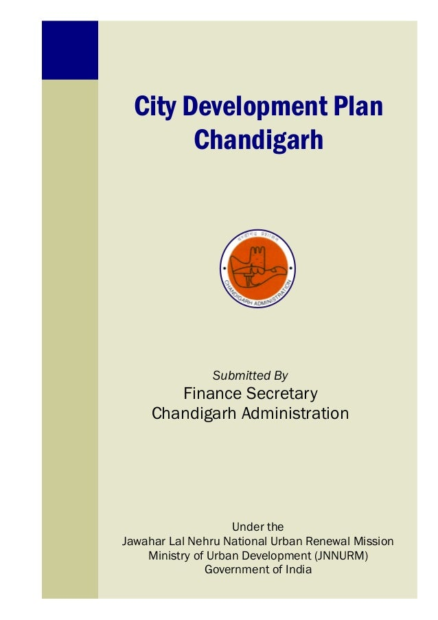 TABLE OF CONTENTS CHAPTER-I : CITY DEVELOPMENT FRAME WORK AND PROCESS 1.1 CHANDIGARH –A PROFILE 1 1.2 HISTORICAL BACKGROUN...