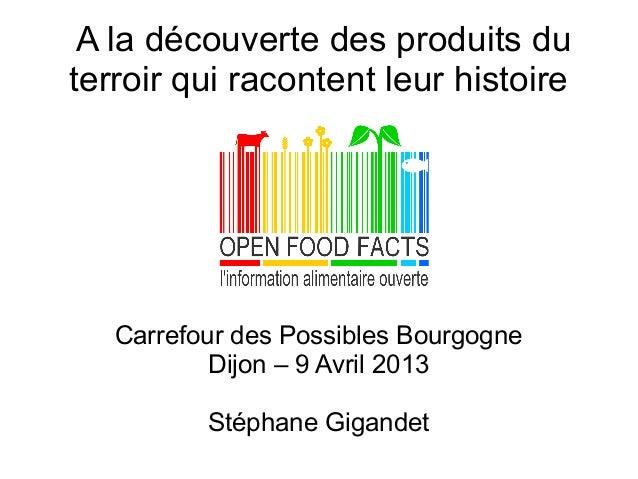 A la découverte des produits duterroir qui racontent leur histoire   Carrefour des Possibles Bourgogne           Dijon – 9...