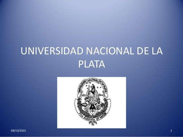 UNIVERSIDAD NACIONAL DE LA PLATA 08/10/2013 1