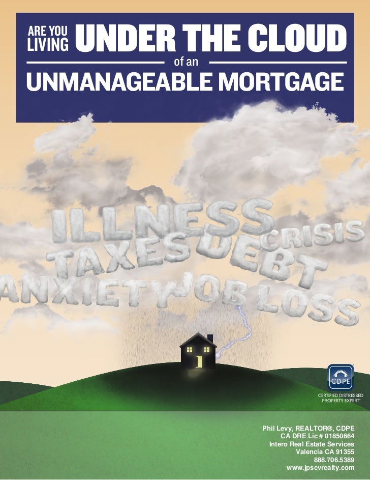 Unmanageable Mortgage?  Here's a special report