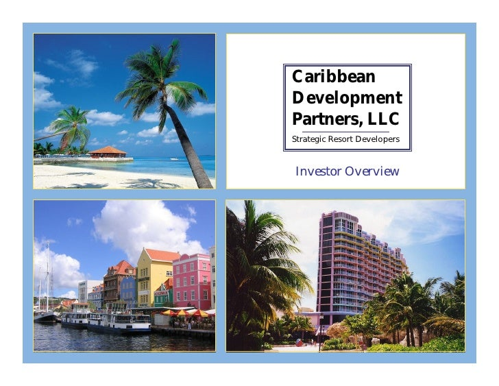 Caribbean Development Partners, LLC Strategic Resort Developers   Investor Overview