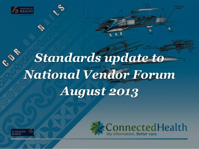 Standards update to National Vendor Forum August 2013