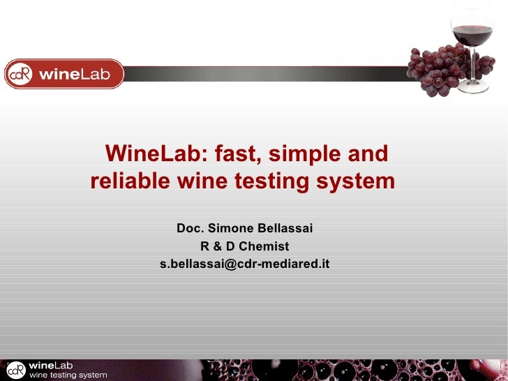 WineLab: fast, simple andreliable wine testing system         Doc. Simone Bellassai             R & D Chemist      s.bella...