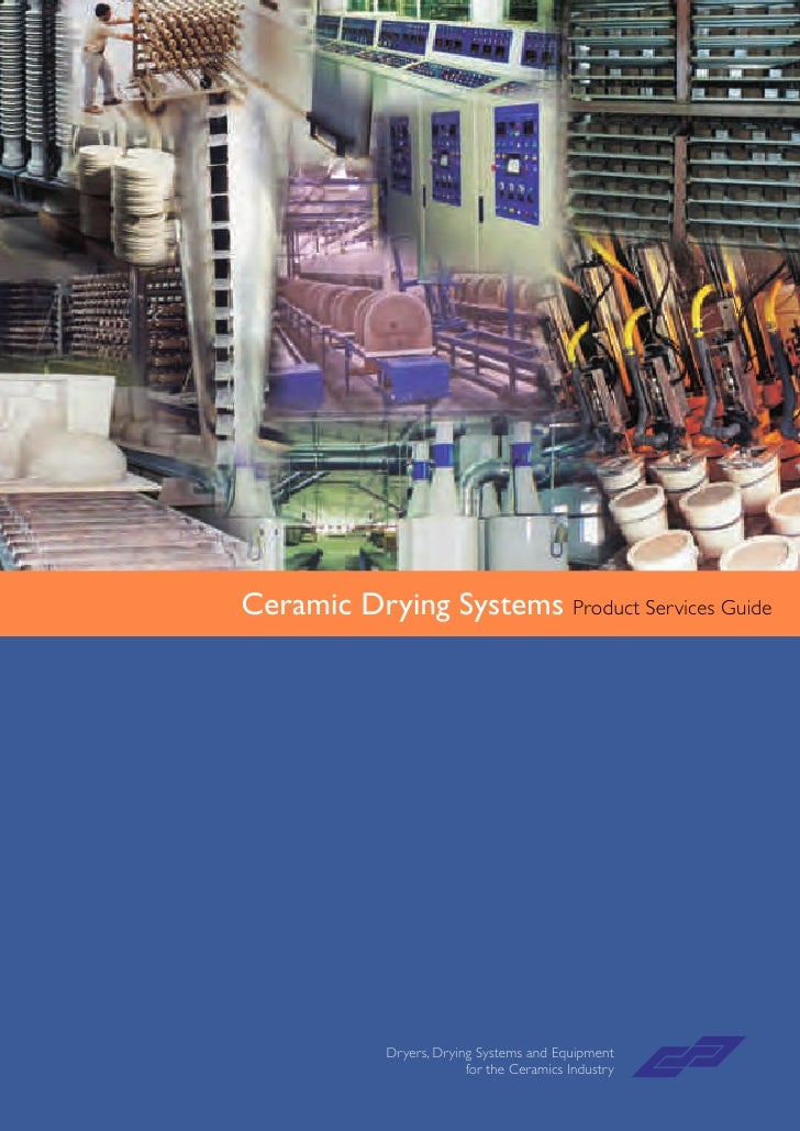 Ceramic Drying Systems Product Services Guide                 Dryers, Drying Systems and Equipment                        ...