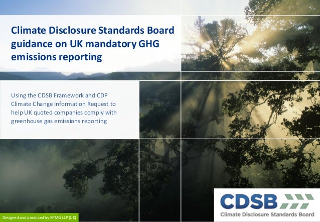 Climate Disclosure Standards Board guidance on UK mandatory GHG emissions reporting  Using the CDSB Framework and CDP Clim...