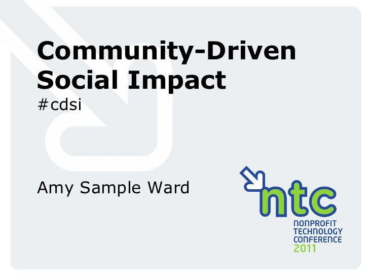 Community-Driven Social Impact #cdsi Amy Sample Ward