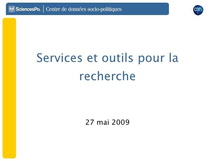 Services et outils pour la recherche 27 mai 2009