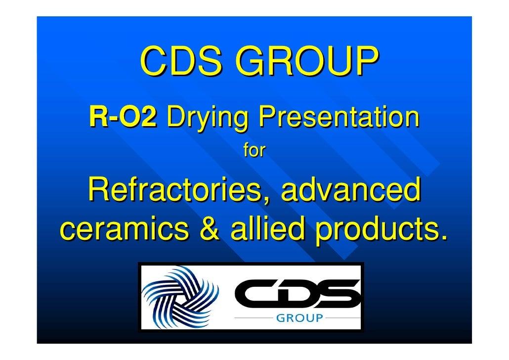 CDS R-O2 Presentation - Ceramics & Refractories