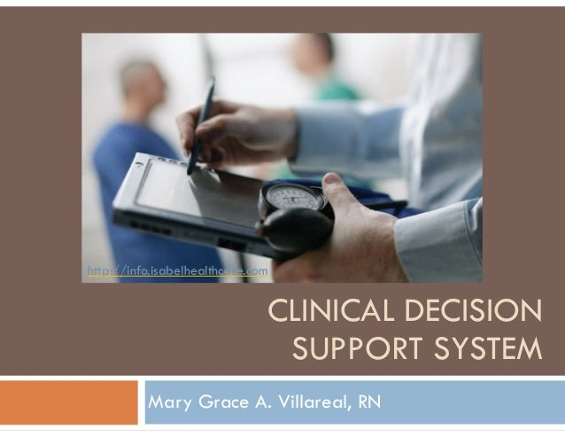 clinical decision support system Clinical decision support system (cdss) any system designed to improve clinical decision-making related to diagnostic or therapeutic processes of care.