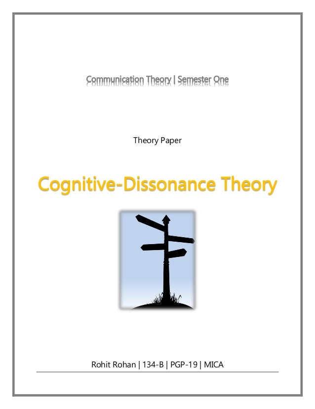 cognitive dissonnace paper The theory of cognitive dissonance has had profound impact on research in social psychology, its influence goes beyond that field, however the theory has, for example, also figured in the design of interventions to address a variety of societal problems.