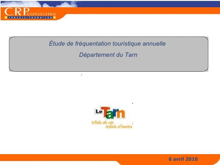 Étude de fréquentation touristique annuelle  Département du Tarn 6 avril 2010