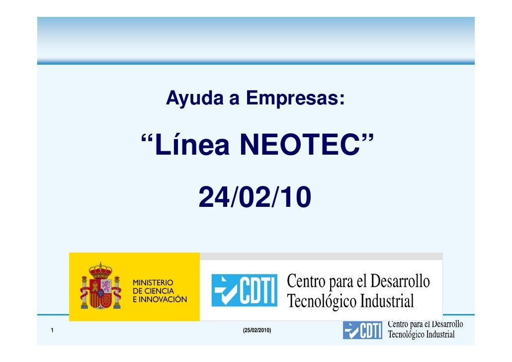 """Ayuda a Empresas:      """"Línea NEOTEC""""         24/02/10    1           (25/02/2010)"""