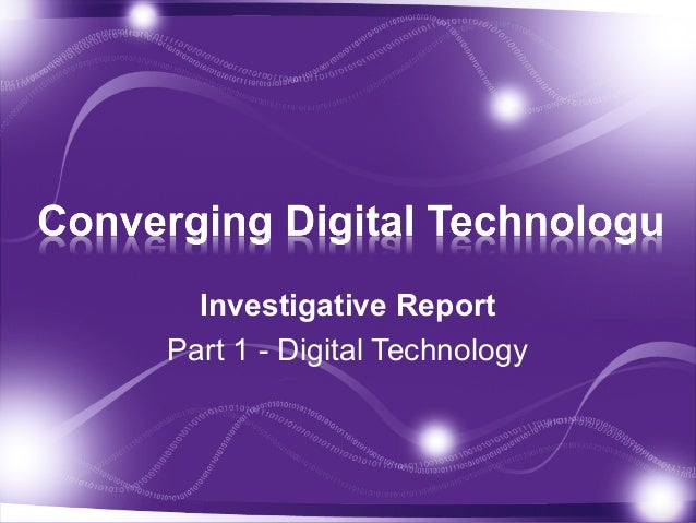 Investigative ReportPart 1 - Digital Technology
