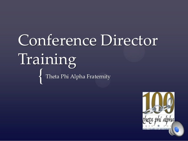 Conference DirectorTraining  {   Theta Phi Alpha Fraternity