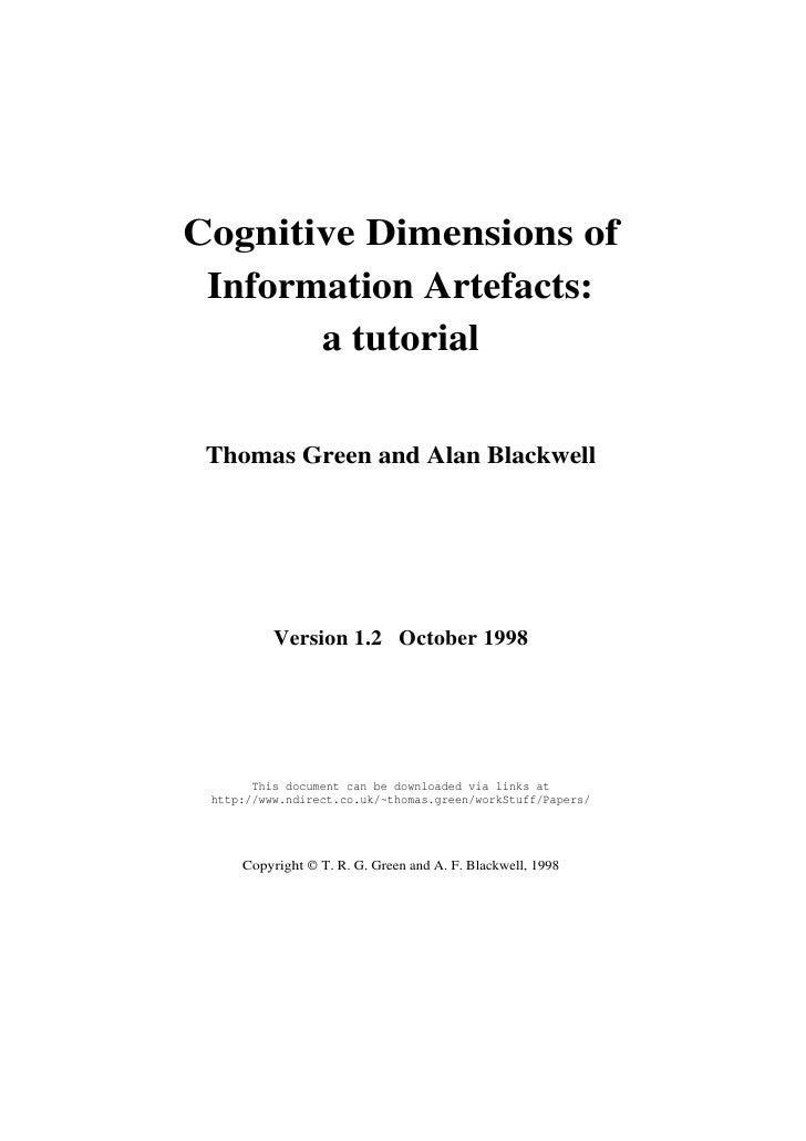 Cognitive Dimensions of  Information Artefacts:        a tutorial   Thomas Green and Alan Blackwell               Version ...