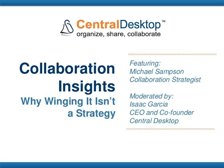 Featuring:Collaboration          Michael Sampson                       Collaboration Strategist     Insights          Mode...