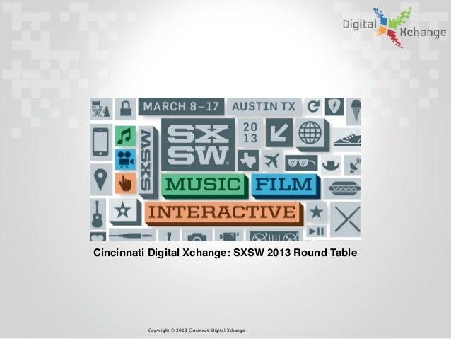 Cincinnati Digital Xchange:  SXSW Round Table 2013