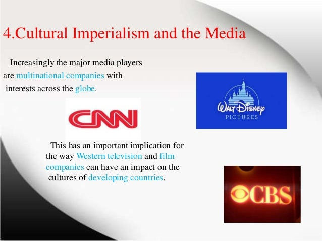 the impact of media imperialism at a global scale Theories of media and globalization –expansion and reduction of scale media imperialism - developed within broader analysis of cultural imperialism and.
