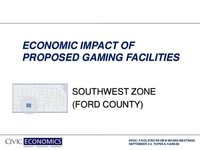 KRGC: FACILITIES REVIEW BOARD MEETINGS SEPTEMBER 2-3, TOPEKA, KANSAS ECONOMIC IMPACT OF PROPOSED GAMING FACILITIES SOUTHWE...