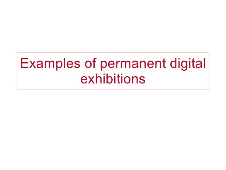 Examples of permanent digital exhibitions