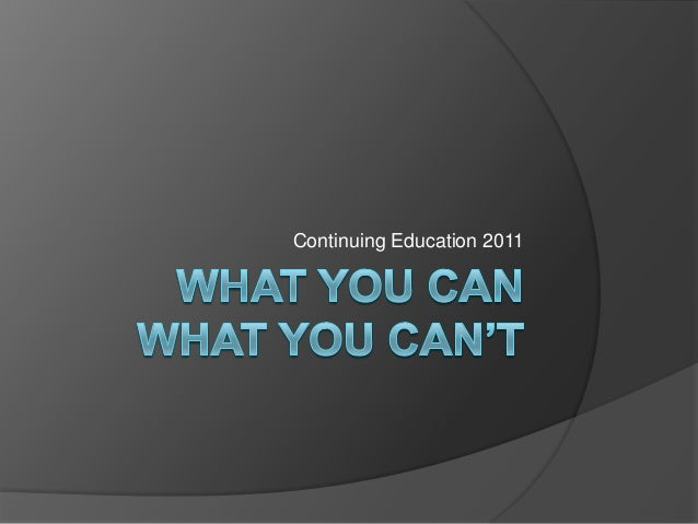 Ce   what you can & what you can't 2011 (rev)