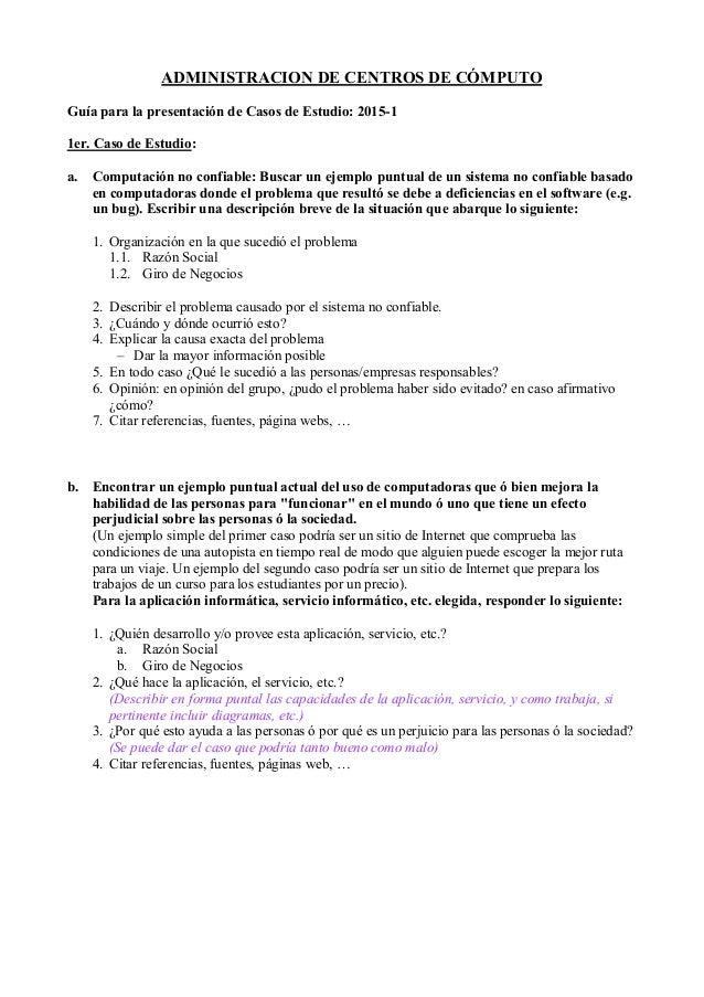 ADMINISTRACION DE CENTROS DE CÓMPUTO Guía para la presentación de Casos de Estudio: 2015-1 1er. Caso de Estudio: a. Comput...