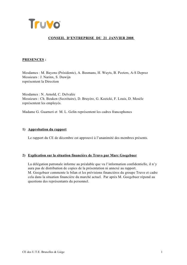 CONSEIL D'ENTREPRISE DU 21 JANVIER 2008PRESENCES :Mesdames : M. Bayens (Présidente), A. Bosmans, H. Wuyts, B. Peeters, A-S...