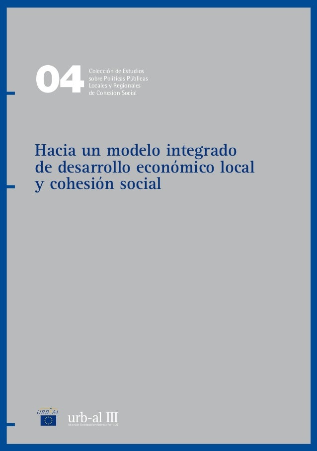 urb-al IIIOficina de Coordinación y Orientación - OCO 04 Colección de Estudios sobre Políticas Públicas Locales y Regional...