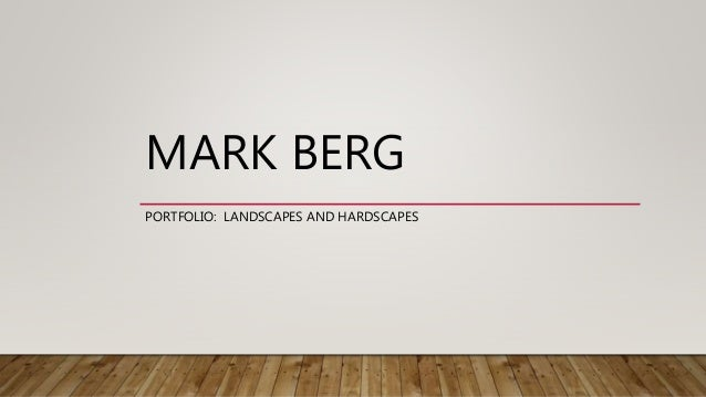 MARK BERG PORTFOLIO: LANDSCAPES AND HARDSCAPES