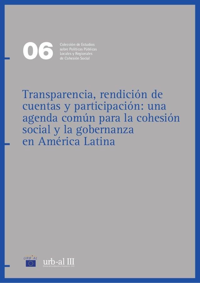 Transparencia, rendición de cuentas y participación: una agenda comun para la cohesión social y la gobernanza en America Latina