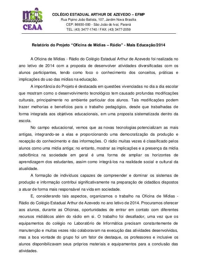 COLÉGIO ESTADUAL ARTHUR DE AZEVEDO – EFMP Rua Pipino João Batista, 107, Jardim Nova Brasília CEP: 86930-000 - São João do ...