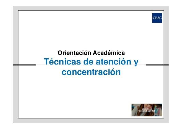 Orientación Académica  Técnicas de atención y concentración