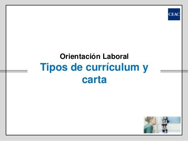 Orientación Laboral  Tipos de currículum y carta