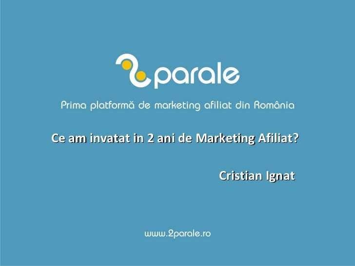 Ce am invatat in 2 ani de marketing afiliat - Cristian Ignat