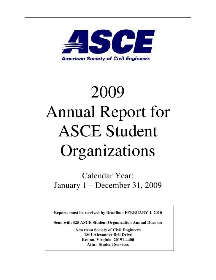 2009 Annual Report for<br />ASCE Student Organizations<br />Calendar Year: January 1 – December 31, 2009<br />Reports must...