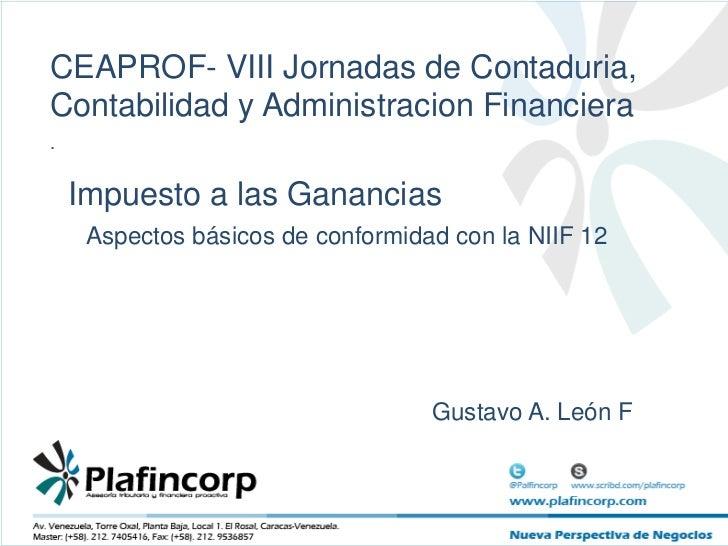 CEAPROF- VIII Jornadas de Contaduria, Contabilidad y AdministracionFinanciera<br />.<br />Impuesto a las Ganancias<br />As...