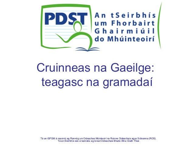 Tá an tSFGM á maoiniú ag Rannóg um Oideachas Múinteoirí na Roinne Oideachais agus Scileanna (ROS). Tá an tSeirbhís seo á b...