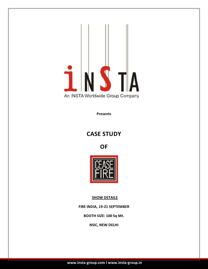 Presents          CASE STUDY                 OF             SHOW DETAILS      FIRE INDIA, 19-21 SEPTEMBER        BOOTH SIZ...