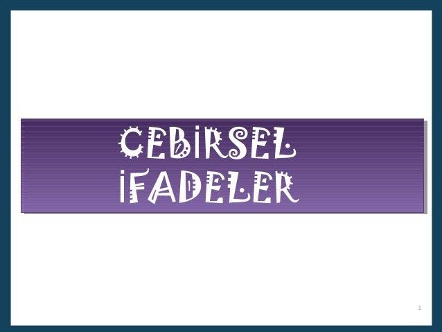 CEBİRSEL İFADELER