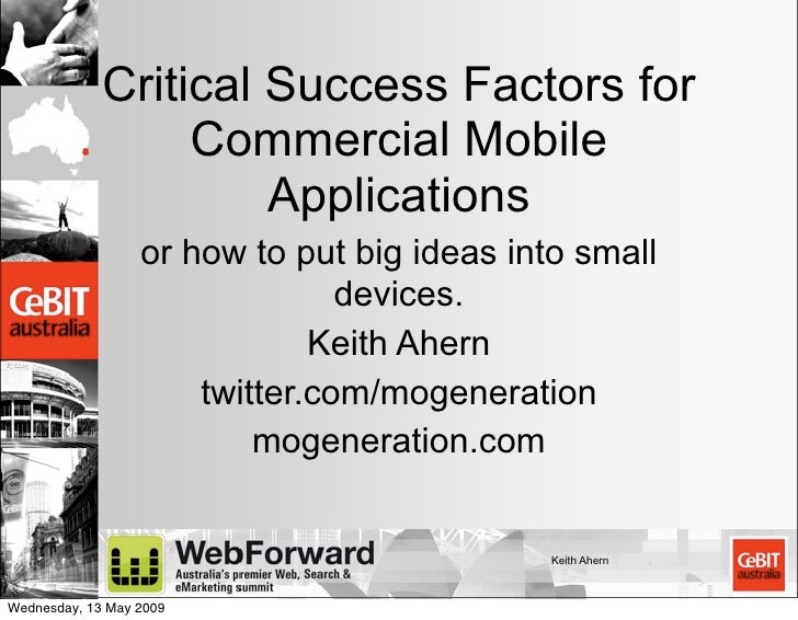 Critical Success Factors for Commercial Mobile  Applications or how to put big ideas into small devices