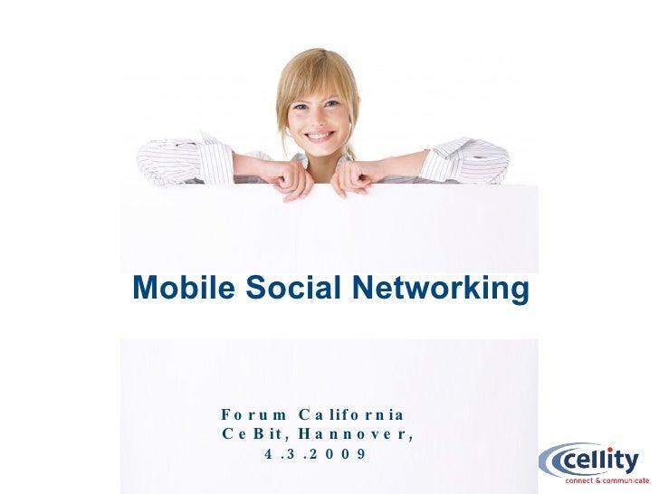 Forum California  CeBit, Hannover, 4.3.2009 Mobile Social Networking