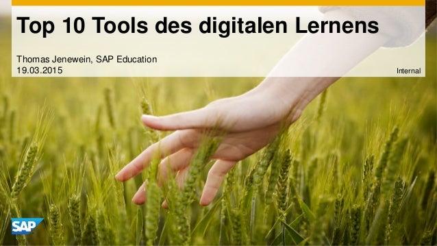 Top 10 Tools des digitalen Lernens Thomas Jenewein, SAP Education 19.03.2015 Internal