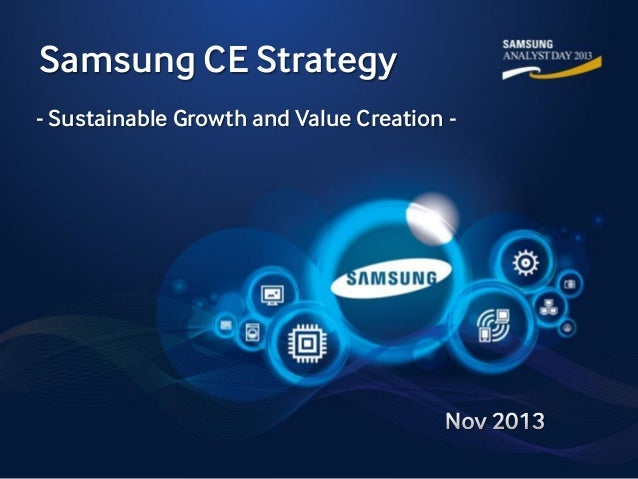 Samsung CE Strategy - Sustainable Growth and Value Creation -