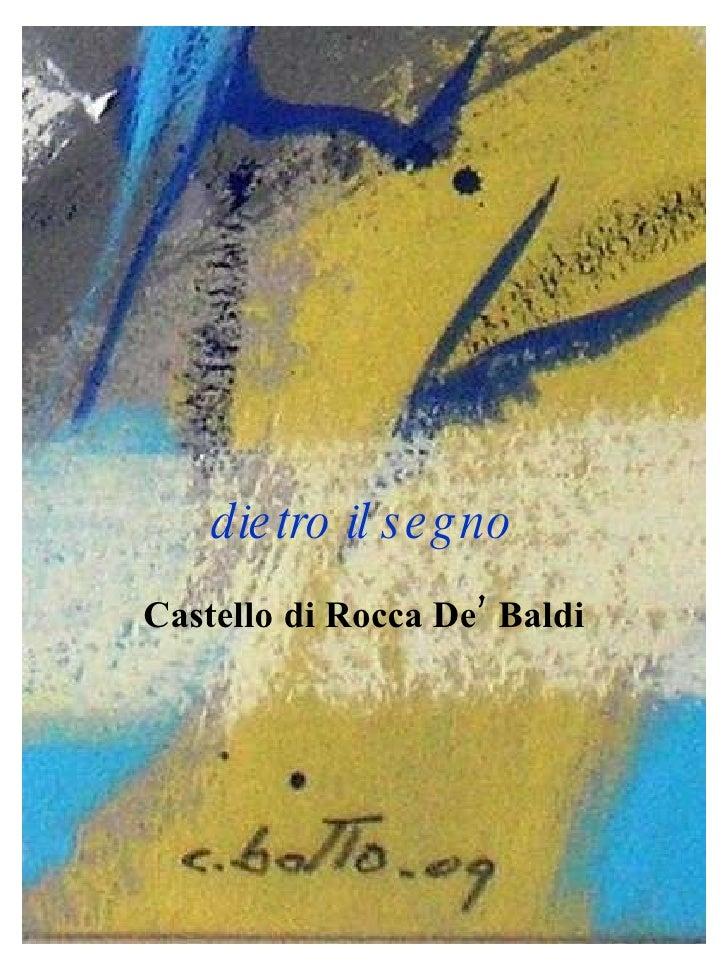 dietro il segno Castello   di Rocca De' Baldi