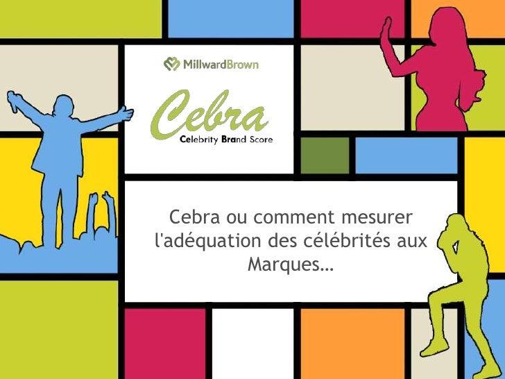 Cebra ou comment mesurer l'adéquation des célébrités aux            Marques…