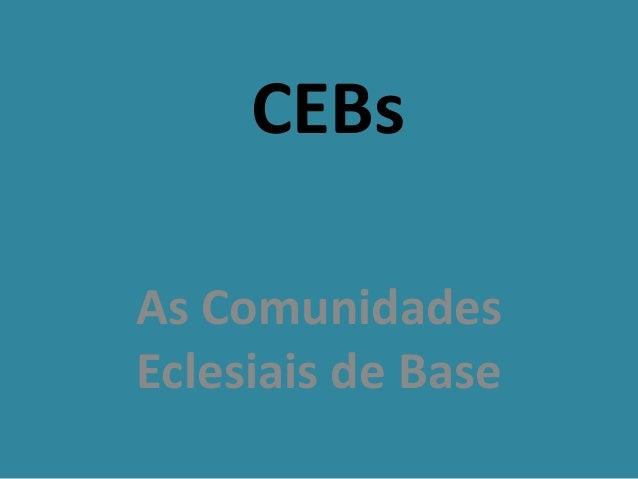 CEBs As Comunidades Eclesiais de Base