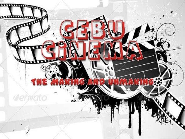 Cebu Cinema: The Making and the Unmaking